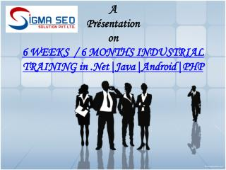 6weeks 6months live project summer industrial training in cmc java net php html sigma seo solutions