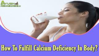 How To Fulfill Calcium Deficiency In Body?
