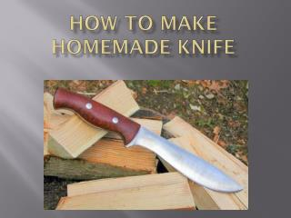 How to Make Home-made Knife