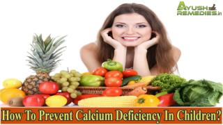 How To Prevent Calcium Deficiency In Children?
