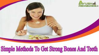 Simple Methods To Get Strong Bones And Teeth