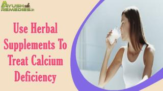 Use Herbal Supplements To Treat Calcium Deficiency
