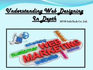 Understanding Web Designing In Depth
