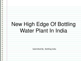 New High-Edge Of Bottling Water Plant In India