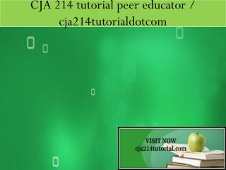 CJA 214 tutorial peer educator / cja214tutorialdotcom