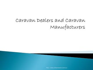 Caravan dealers and caravan manufacturers