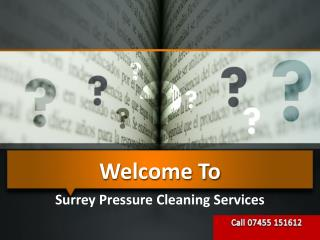 Surrey Pressure Cleaning Services In UK