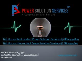 Ups on Rent contact Power Solution Services @ 8800344800