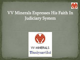 VV Mineral Vaikundarajan Expresses His Faith In Judiciary System