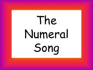 The Numeral Song