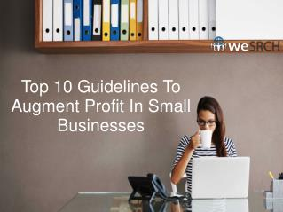Top 10 Guidelines To Augment Profit In Small Businesses