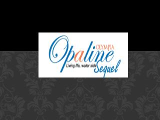 Apartments in Olympia Opaline Sequel at Navalur
