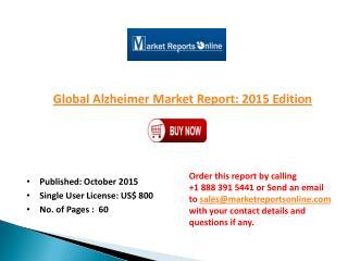 MarketReportsOnline - Global Alzheimer Market 2015 Edition