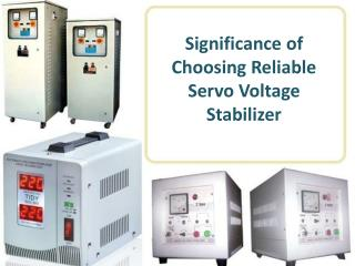 Significance of Choosing Reliable Servo Voltage Stabilizer