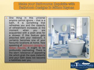 Make your bathrooms exquisite with bathroom designs in Milton Keynes