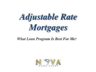 Adjustable Rate Mortgages | Nova Home Loans