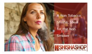 A Non Tobacco Shisha, Ideal for the Non Smoker