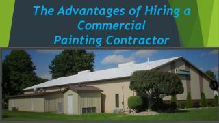 The Advantages of Hiring a Commercial Painting Contractor