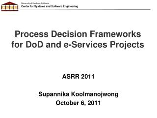 Process Decision Frameworks for DoD and e-Services Projects