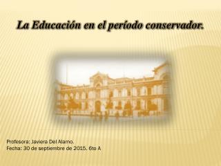 Educación Rep.Conservadora