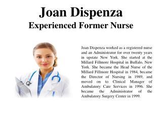 Joan Dispenza-Experienced Former Nurse