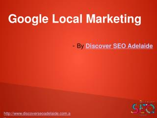 Google Local Marketing Services offer by Discover SEO Adelaide