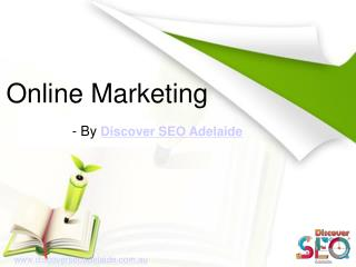 Online Marketing Service offer by Discover SEO Adelaide