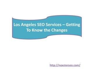 Los Angeles SEO Services – Getting To Know the Changes