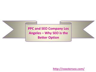 PPC and SEO Company Los Angeles – Why SEO is the Better Option