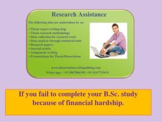 If you fail to complete your B.Sc. study because of financial hardship.
