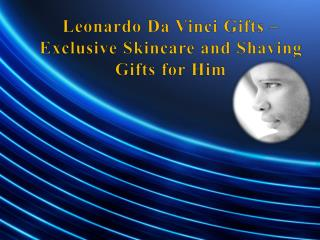 Exclusive Skincare and Shaving Gifts for Him