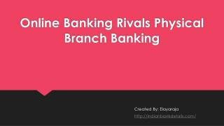 Online Banking Rivals Physical Branch Bankin