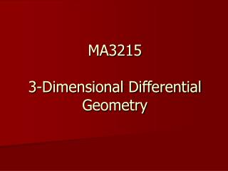 MA3215   3-Dimensional Differential Geometry