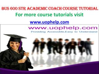 BUS 600  Academic Coach/uophelp