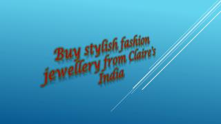Buy stylish fashion jewellery from Claire's India