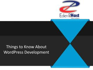 Things to Know About WordPress Development
