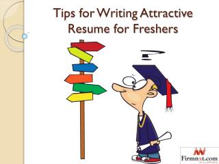 Tips for Writing Attractive Resume for Freshers