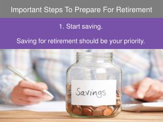 Important Steps To Prepare For Retirement