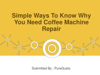 Simple Ways To Know Why You Need Coffee Machine Repair