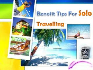 Benefit tips For Solo Travelling