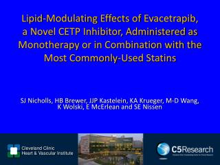 Lipid-Modulating Effects of Evacetrapib,  a Novel CETP Inhibitor, Administered as Monotherapy or in Combination with the