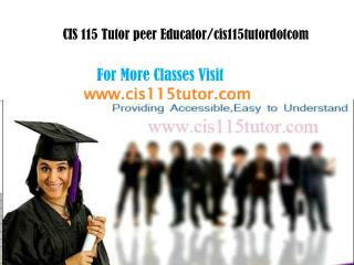 CIS 115 Tutor peer Educator/cis115tutordotcom