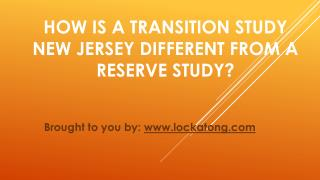 How Is A Transition Study New Jersey Different From A Reserve Study?