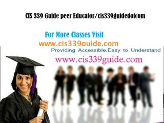 CIS 339 Guide peer Educator/cis339guidenerddotcom