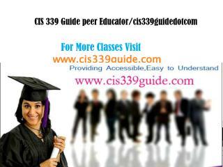 CIS 339 Guide peer Educator/cis339guidenerddotcom