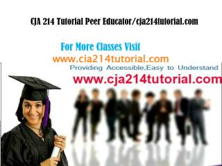 CJA 214 Tutorial Peer Educator/cja214tutorial.com
