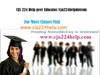 CJA 224 Help peer Educator/cja224helpdotcom