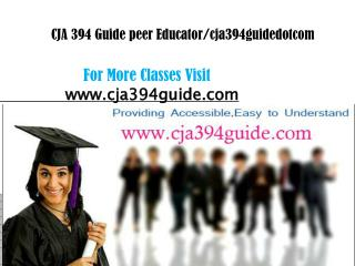 CJA 394 Guide peer Educator/cja394guidedotcom