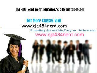 CJA 484 Nerd peer Educator/cja484nerddotcom CJA 484 Nerd peer Educator/cja484nerddotcom