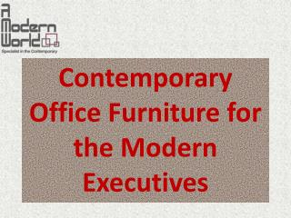 Contemporary Office Furniture for the Modern Executives